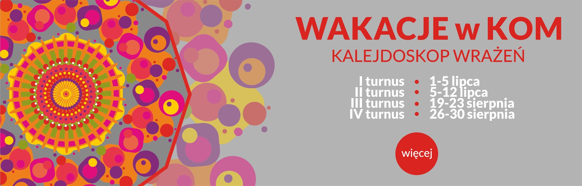 Zaproszenie do skorzystania z wakazycjnych turnusów półkolonijnych w KOM